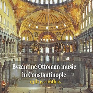 Immagine per 'Byzantine Ottoman Music in Constantinople / 13th c. - 18th c.'