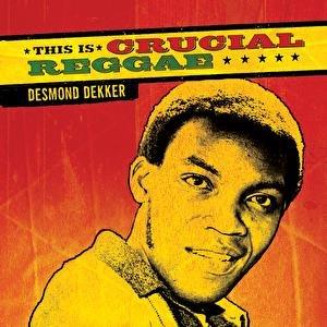 Imagen de 'This Is Crucial Reggae - Desmond Dekker'