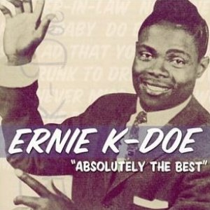 Image for 'Ernie K-Doe: Absolutely the Best'