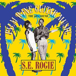 S. E. Rogie - Palm Wine Guitar Music (The 60's Sound)