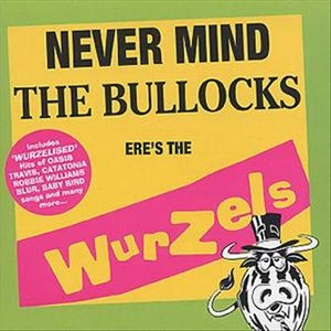 Image for 'Never Mind The Bullocks Ere's The Wurzels'