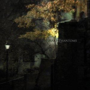 Image for 'Make Phantoms'