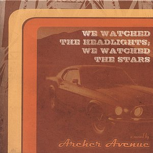 Image for 'We Watched the Headlights; We Watched the Stars'