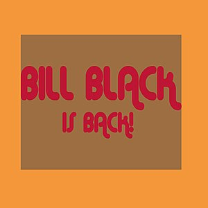 Image for 'Bill Black Is Back'