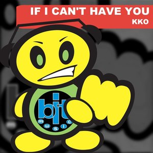 Image for 'If I Can't Have You'