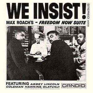 Bild für 'We Insist! Max Roach's Freedom Now Suite'