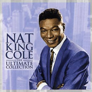 Image for 'Nat King Cole - The Ultimate Collection'