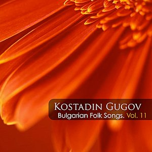 Imagen de 'Kostadin Gugov: Bulgarian Folk Songs, Vol. 11'