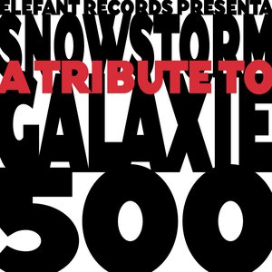 Image for 'Snowstorm - A Tribute To Galaxie 500'