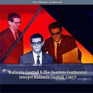 Image for 'The Music of Brazil / Radamés Gnattali & The Quarteto Continental interpet Radamés Gnattali (1957)'