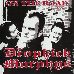 Image for 'On The Road With The Dropkick Murphys'