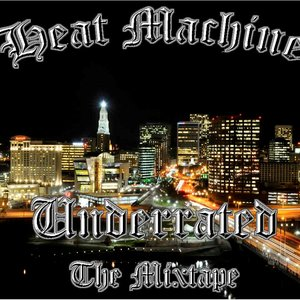 Image for 'Heat Machine Productions Presents: Underrated (The Mixtape)'
