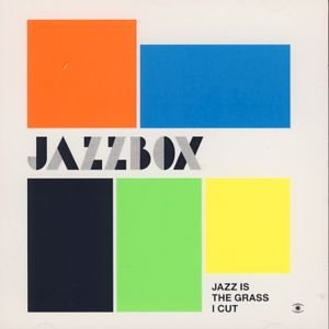 Image for 'Jazz Is The Grass I Cut'