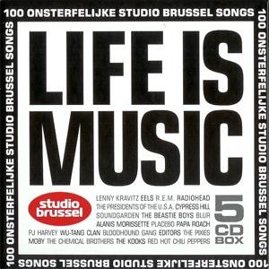 Image for 'Life is Music: 100 onsterfelijke Studio Brussel songs'