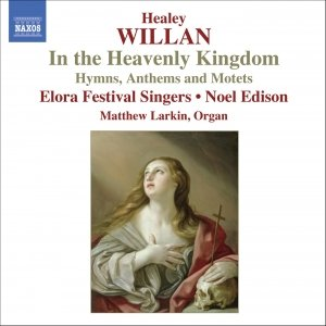 Image for 'WILLAN: In the Heavenly Kingdom / Hymns, Anthems and Motets'