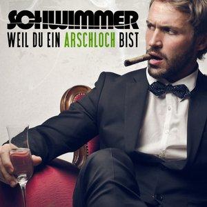 Image for 'Weil du ein Arschloch bist'