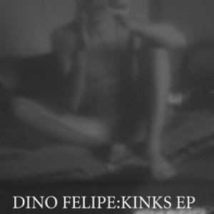 Image for 'ca057 - Dino Felipe - Kinks - ep'