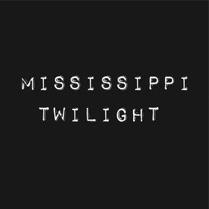 Image for 'Mississippi Twilight'