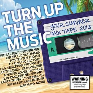 Image for 'Turn Up The Music - Your Summer Mix Tape 2013'