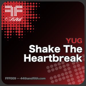 Image for 'Shake The Heartbreak (44th & Filth)'