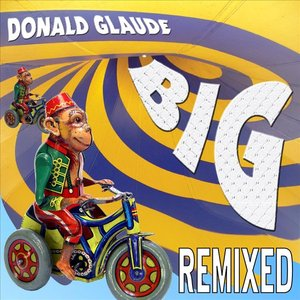 Image for 'Donald Glaude - BIG Remixed'