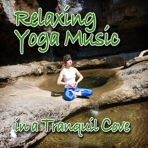 Image for 'Relaxing Yoga Music in a Tranquil Cove (Nature Sounds and Music)'