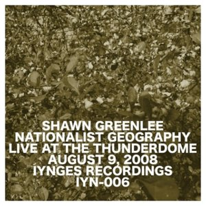 Image for 'Nationalist Geography: Live at the Thunderdome (August 9, 2008)'