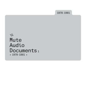 Image for 'Mute Audio Documents: Volume 1: 1978-1981'