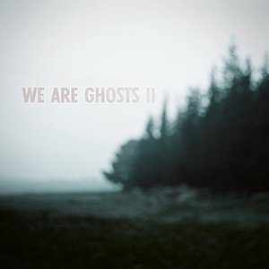 Image for 'We Are Ghosts II'