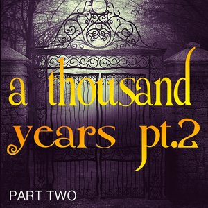 Image for 'A Thousand Years, Pt. 2'