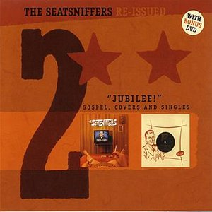 Image for 'Jubilee! (Gospel, Covers And Singles) - The Seatsniffers Reissued 2'
