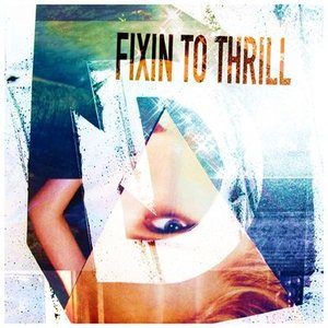 Image for 'Fixin' To Thrill'