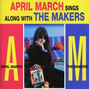 Image for 'April March Sings Along With the Makers'