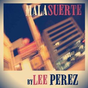 Image for 'Mala Suerte'