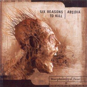 Image for 'Six Reasons to Kill / Absidia Split'