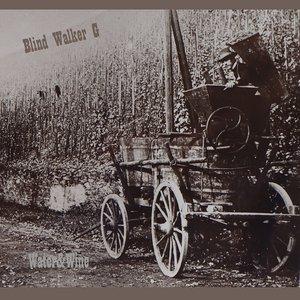 Image for 'Blind Walker G - Water & Wine'
