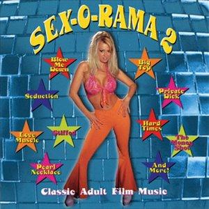Image for 'SEX-O-RAMA II: Classic Adult Film Music'