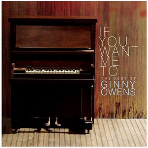 Imagem de 'If You Want Me To: The Best Of Ginny Owens'