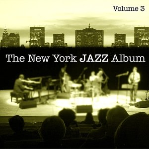 Imagen de 'The New York Jazz Album Vol. 3 - Slow Moods, Ballads, Meditation, Relaxation, Easy Listening'