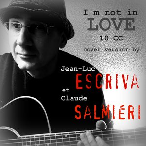 Image for 'I'M NOT IN LOVE - cover by JL Escriva - C. Salmiéri'