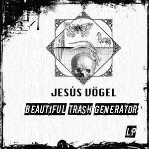 "Image for 'Jesús Vögel ""Beautiful Trash Generator"" LP [CRMSTR-01]'"