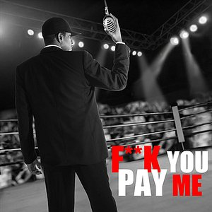 Image for 'Fuck You Pay Me'