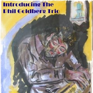 Image for 'Introducing The Phil Goldberg Trio'