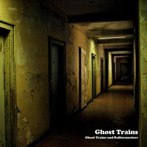 Image for 'Ghost Trains & Rollercoasters (Remastered)'