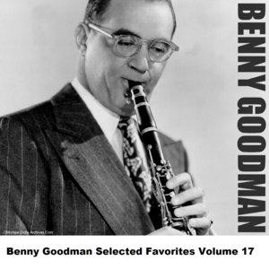 Image for 'Benny Goodman Selected Favorites Volume 17'