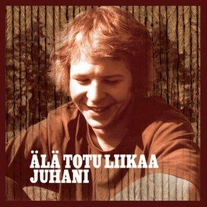 Image for 'Älä Totu Liikaa'