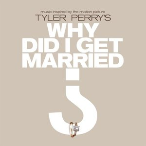 Image pour 'Music From And Inspired By The Motion Picture Tyler Perry's Why Did I Get Married?'