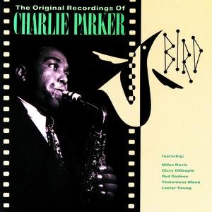 Image for 'Bird: The Original Recordings Of Charlie Parker'