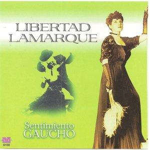 Image for 'Libertad Lamarque - Sentimiento Gaucho'