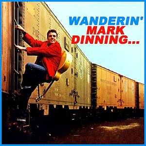 Image for 'Wanderin' Mark Dinning...'